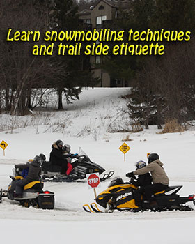 learn snowmobiling techniques and trail side etiquette